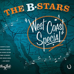 The B-Stars - West Coast Special