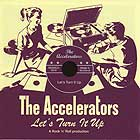 the Accelerators - Let's Turn It Up
