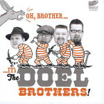 The Doel Brothers - Oh Brother... It's The Doel Brothers