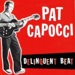 Pat Capocci - Delinquent Beat