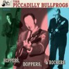 The Piccadilly Bullfrogs - Hoppers, Boppers & Rockers