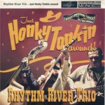 the Rhythm River Trio - Honky Tonkin Around