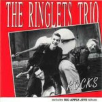 The Ringlets Trio - Rocks/Big Apple Jive
