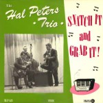 Hal Peters Trio - Snatch It and Grab It!