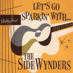 the Sidewynders - let's go sparkin' with...