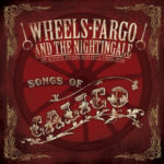Wheels Fargo and the Nightingale - Songs of Calico