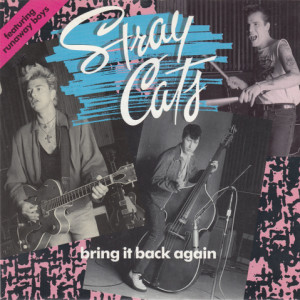 Stray Cats - Bring it Back Again 7""