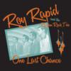 Roy Rapid and the Rhythm Rock Trio - One Last Chance