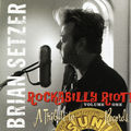 Brian Setzer - Rockabilly Riot a Tribute to Sun records