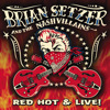 Brian Setzer - Red Hot & Live