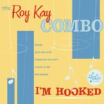 Roy Kay Combo - I'm Hooked