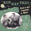 Roy Kay Trio - Rock-A-Way Lonesome Moon