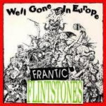 frantic flintstones well gone in europe