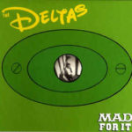 The Deltas - Mad for it