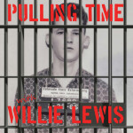 Willie Lewis - Pullin' Time With…