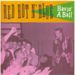 Red Hot'n'Blue - Havin' a Ball