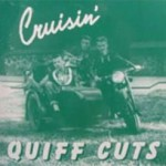 Quiff Cuts - Cruisin'