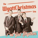 wyattchristmas-trio-got-rhythm