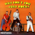 Restless - Why Don't You… Just rock!