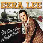 Ezra lee - You Can't Stop A Freight Train