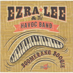 Ezra Lee & The Havoc Band - Boomerang Boogie