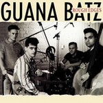 Guana Batz - Rough Edges