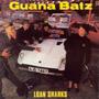 Guana Batz - Loan Sharks
