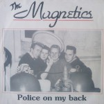 The Magnetics - Police On My Back