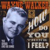 Wayne Walker - How Do You Think I Feel?