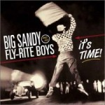 Big Sandy and his Fly Rite Boys - It's Time