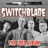 Switchblade - the lost album
