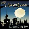 The Velvet Candles - The Story Of Our Love