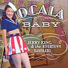 Jerry King And The Rivertown Ramblers - Ocala Baby