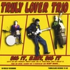 Truly Lover Trio - Dig It