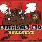 Truly Lover Trio - Bullseye