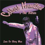Colbert Hamilton and the Nitros - Love Or Glory Man