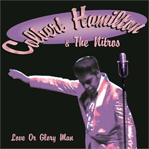 Colbert Hamilton and the Nitros - Love Or Glory Man