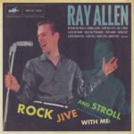 Ray Allen - Rock, Jive and Stroll with me