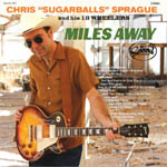 "Chris ""Sugarballs"" Sprague - Miles away"