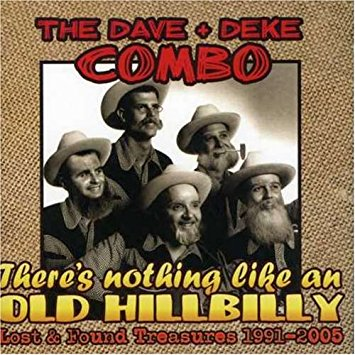 Dave and Deke Combo - There's nothing like an old hillbilly