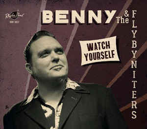 Benny and the Fly-by-niters - Watch Yourself