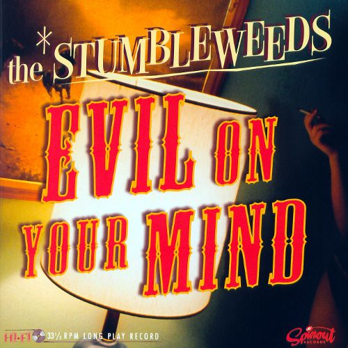 The Stumbleweeds - Evil On Your Mind