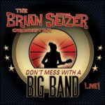 Brian Setzer Orchestra - Don't Mess With A Big Band Live