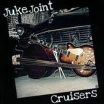 The Juke Joint Cruisers - s/t