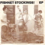 Fishnet Stockings - Fishnet Stockings! Ep