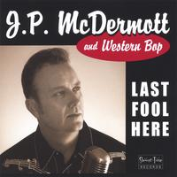 JP Mc Dermott - Last Fool Here