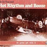 Hot rhythm and booze