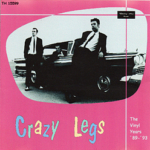 crazy legs - the vinyl years