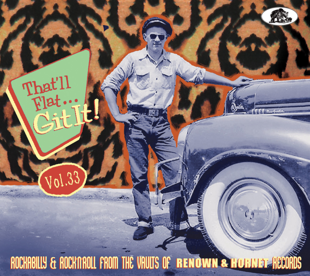 That'll Flat Git It - Vol. 33 - Rockabilly And Rock' n' Roll From The Vaults Of Renown & Hornet Records